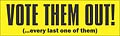 Vote Them Out! - Bumper Sticker
