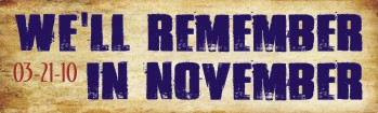We'll Remember in November (03-21-10) - Bumper Sticker