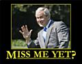 Miss Me Yet? (President Bush) - Bumper Sticker