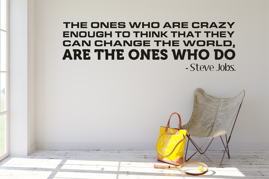 The Ones Who Are Crazy Enough - Steve Jobs Quote Wall Decal