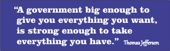 Big Government Warning (Jefferson Quote) - Bumper Sticker